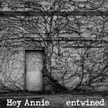 HeyAnnie_entwined